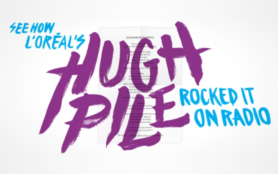 How L'Oréal's Hugh Pile rocked it on radio